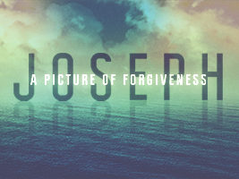 Joseph a picture of forgiveness