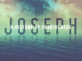 Joseph a picture of forgiveness
